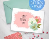 Printable Mother's Day Card, Floral printable card, Happy Mothers Day Card, printable gift tags, printable wrapping paper