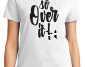 So Over It Valentine Women's T-shirt Short Sleeve 100% Cotton S-2XL Great Gift (TF-VA-021)