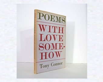 With Love Somehow, Poems by Tony Connor, Oxford University, 1968 Second Printing of the Poet's First Book Vintage Poetry Hardcover  Format