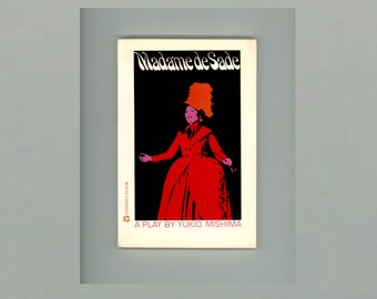 Madame De Sade, A Play by Yukio Mishima, Great Japanese Author. Translated by Donald Keene, Published by Grove Press First Paperback Edition