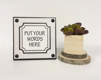 """5x5"""" Customizable Sign - Wood Mounted Canvas - Your Favorite Quote - You Choose the Saying - Gallery Wall Quote Sign - Desk Sign"""