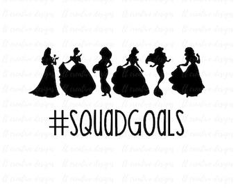 Squad Goals SVG, Princess Squadgoals SVG, Squad Goals, Princess Svg, Cricut Cut Files, Silhouette Cut Files