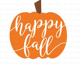 Happy Fall SVG, Happy Fall Pumpkin SVG, Pumpkin SVG, Halloween Svg, Fall Svg, Silhouette Cut Files, Cricut Cut Files