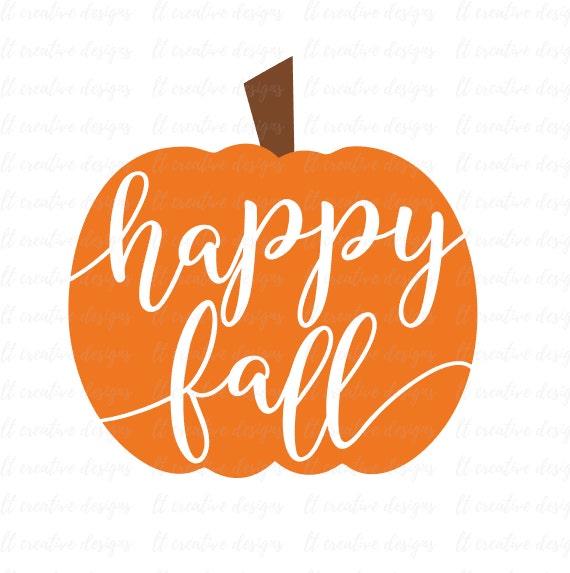 Happy Fall SVG Happy Fall Pumpkin SVG Pumpkin SVG Halloween