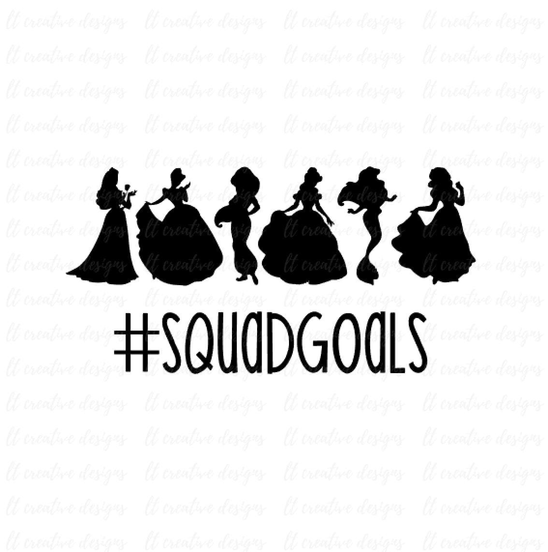 Squad Goals Svg Princess Squadgoals Svg Squad Goals