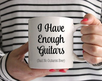I Have Enough Guitars Mug