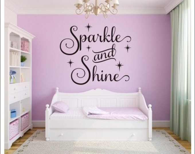 Sparkle and Shine Decal Wall Decal Sparkle Vinyl Decal Girls Bedroom Decal Nursery Decal Sparkle and Shine Vinyl Wall Decal Home and Living