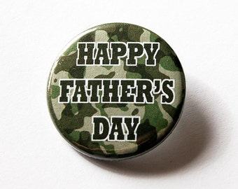 Fathers Day Pin, Happy Fathers Day, Pinback buttons, Lapel Pin, Gift for Dad, Father's Day, Gift for him, Gift for Father, Camouflage (5566)