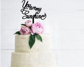 You are my Sunshine Acrylic Cake Topper | Baby Shower | First Birthday