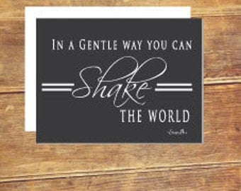 In A Gentle Way You Can Shake The World, Ghandi, Modern and Encouraging Greeting Card