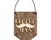 Little Man . Laser Cut Wood . Wall Hanging Banner . Wall Art . Home Decor . Wood Sign . Nursery Art