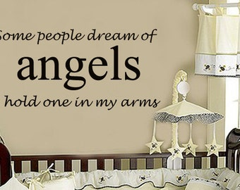 Some People Dream of ANGELS I hold one in my arms  Vinyl Wall Decal - Nursery Baby Room LARGE size options 39+ Colors