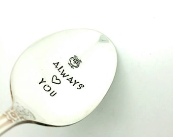 Always Love You -Hand Stamped Spoon - Gift for Husband,  Gift for Wife, Gift for Daughter , Gift for Girlfriend, Gift for Mom
