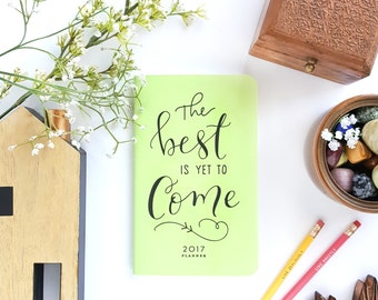 """2017 Planner — The Best is Yet to Come Spring Green, Hand Lettered Minimalistic Planner —5"""" x 8"""""""