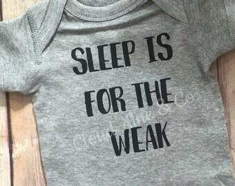 Sleep is for the weak onesie, bodysuit