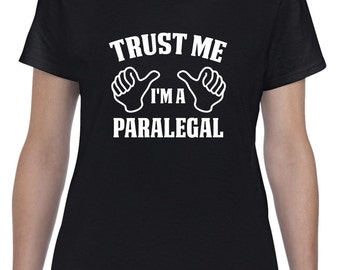 Paralegal Gift-Trust Me I'm A Paralegal Shirt
