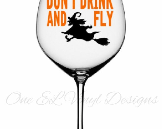 Don't Drink and Fly - Halloween Decal, Vinyl Decals - Mugs/Wine Glass NOT included