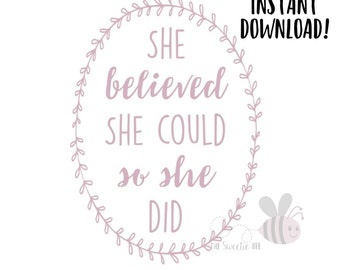 She Believed She Could INSTANT DOWNLOAD Printable