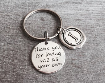 Thank you for loving me as your own, Stepmom Gift, Adoptive Mom Gift, Adoptive Mother Jewelry, Foster Mom, Mother in Law, Custom Keychain