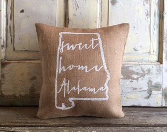 Burlap Pillow - Sweet Home Alabama pillow | University of Alabama, Auburn pillow | Graduation gift | Mother's Day gift | Wedding gift