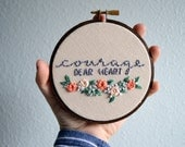 Courage, Dear Heart - Embroidery Hoop Art - Needlepoint Wall Hanging - Book Quote, C.S. Lewis, Chronicles of Narnia - Wildflower Nursery Art