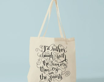 Tote bag, inspirational quote, fun quote, canvas bag, cotton bag, gift for coworker, tattoo, groceries bag, fabric tote, Saints and Sinners.