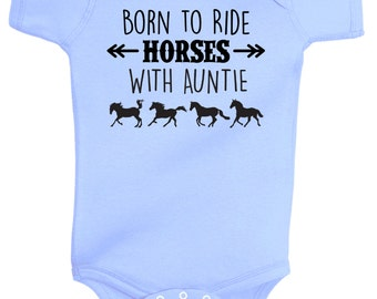 Born to Ride Horses WITH AUNTIE Baby Onesie, Infant Baby Shower Gift for Girls Boys or Surprise, Equestrian Clothing