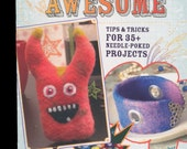 Needle Felting Book - I FELT AWESOME by Moxie - Tips & Tricks for 35+ Needle Poked Projects - Used, Like New, Great Condition