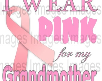 Breast Cancer Awareness Logo  Digital Image for Instant Download I Wear Pink For My Grandmother Pink Ribbon Awareness Clipart for Iron On