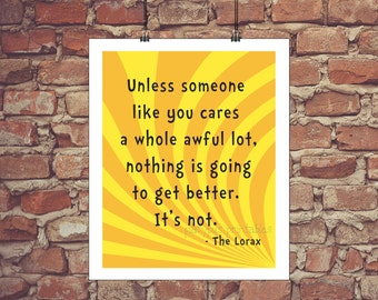 Dr Seuss Lorax saying printable art - unless someone like you cares a whole awful lot