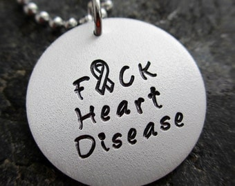 F*CK Heart Disease - Hand Stamped Necklace - Heart Disease necklace - Heart Disease Support - Heart Disease jewelry - Cardiovascular disease