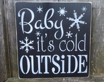 READY TO SHIP! Baby It's Cold Outside Primitive Wooden Sign Wood Sign Snow Snowflakes Winter