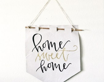 Home Sweet Home - Banner Sign