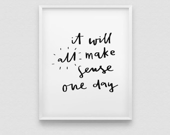 it will all make sense one day print // positive thinking print // hand lettered home decor print // all will be well print // have faith