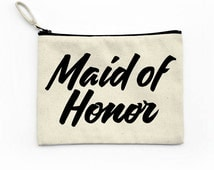 Maid of Honor Canvas Pouch, Makeup bag, Zipper Pouch, Bridal Party Gift, Wedding, Quotes Script