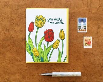 You Make Me Smile, Tulips,  Letterpress Greeting Card