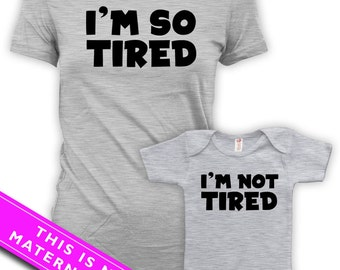 Matching Mommy And Me Clothing I'm So Tired I'm Not Tired Mom And Baby Gift Matching Family Shirts Baby Gift Ideas Baby Bodysuit DN-580-581