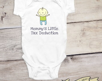Mommy's Little Tax Deduction - Funny Baby Boy Onesie®, Gift for Mom, Tax Baby Shirt, Funny Baby Shower Gift