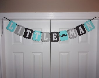 LITTLE MAN Banner - Mustache - Aqua Blue, Medium Grey, Black & White - Cardstock Paper - Birthday Sign - Baby Shower - Hanging Wall Decor