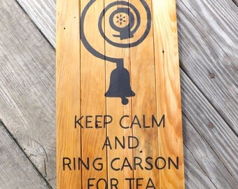 Downton Abbey Keep calm and ring Carson for tea - hand painted sign - painting on reclaimed wood - wood downton abbey sign