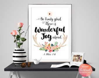 1 Peter 1:6 Be truly glad. There is wonderful joy ahead. Bible Verse Quote, Scripture Wall Decor, Church Nursery Wall Art S023