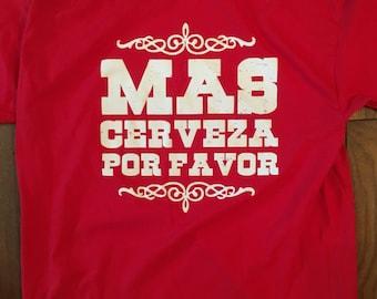 Mas Cerveza Por Favor T-shirt