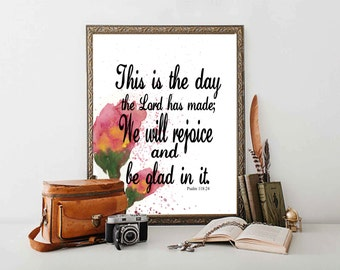 This is the day the Lord has made We will rejoice and be glad in it printable wall art Bible Verse quote Psalm 118:24 DIY home decor