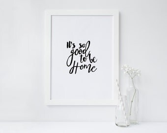 "PRINTABLE Art ""Its so good to be home"" Typography Art Print Welcome Home Welcome Sign Home Decor Apartment Decor Dorm Decor"