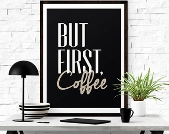 Coffee Wall Art, But First Coffee Sign, Coffee Printable, Coffee Print, Coffee Quotes, Digital Poster, Kitchen Art, Kitchen Poster