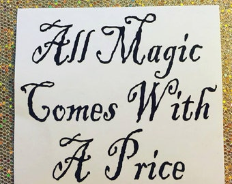 All Magic Comes With A Price - Vinyl Decal
