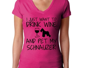 I Just Want To Drink Wine and Pet My Schnauzer Tshirt
