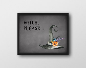 Halloween Decor, Witch Please, Witch Print, Halloween Print, Halloween Art, Witch Decor, Halloween Witch, Printable Art, Instant Download