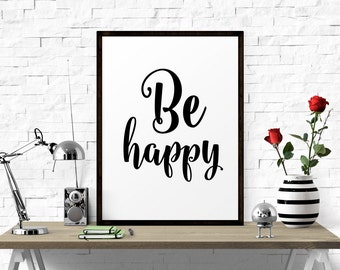 Typography Print, Be Happy, Typography Poster, Motivational Quote, Home Decor, Poster, Art Print, Motivational, Calligraphy