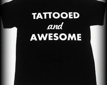 Tattooed and Awesome t-shirt, Tattoo shirt, Tattoo Artist shirt, Tattooed shirt, Tattooed, Inked shirt S, M, L, XL